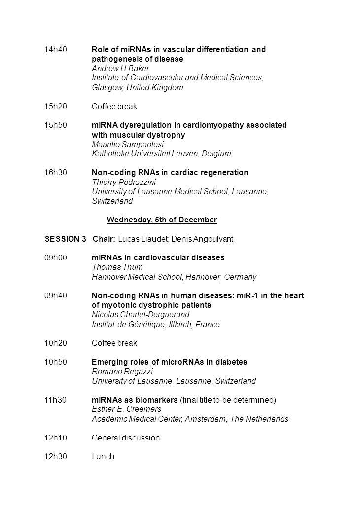 GROUPE DE REFLEXION SUR LA RECHERCHE CARDIOVASCULAIRE GRRC Workshop 2012 : « Non-coding RNAs » 4-5th of December, 2012, Centre Loewenberg, Morat, Switzerland Name: ……………………………………………………………… Professional address : …………………………………………… ……………………………………………………………………….