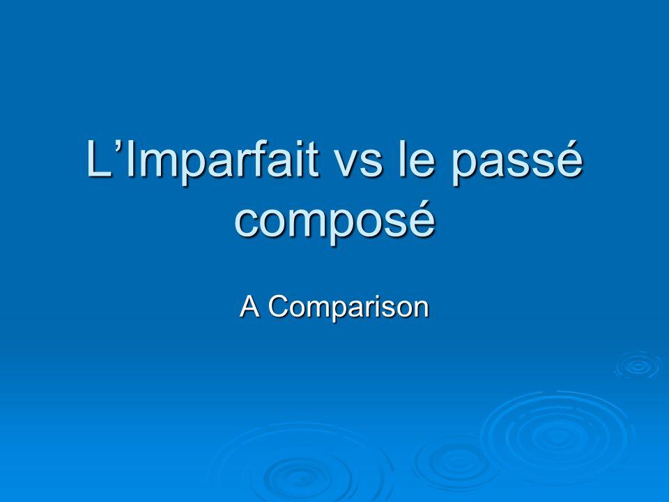 LImparfait vs le passé composé A Comparison