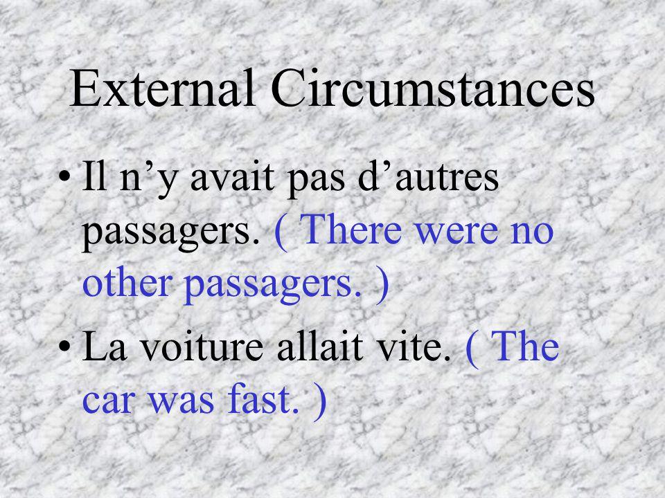 External Circumstances Il ny avait pas dautres passagers.