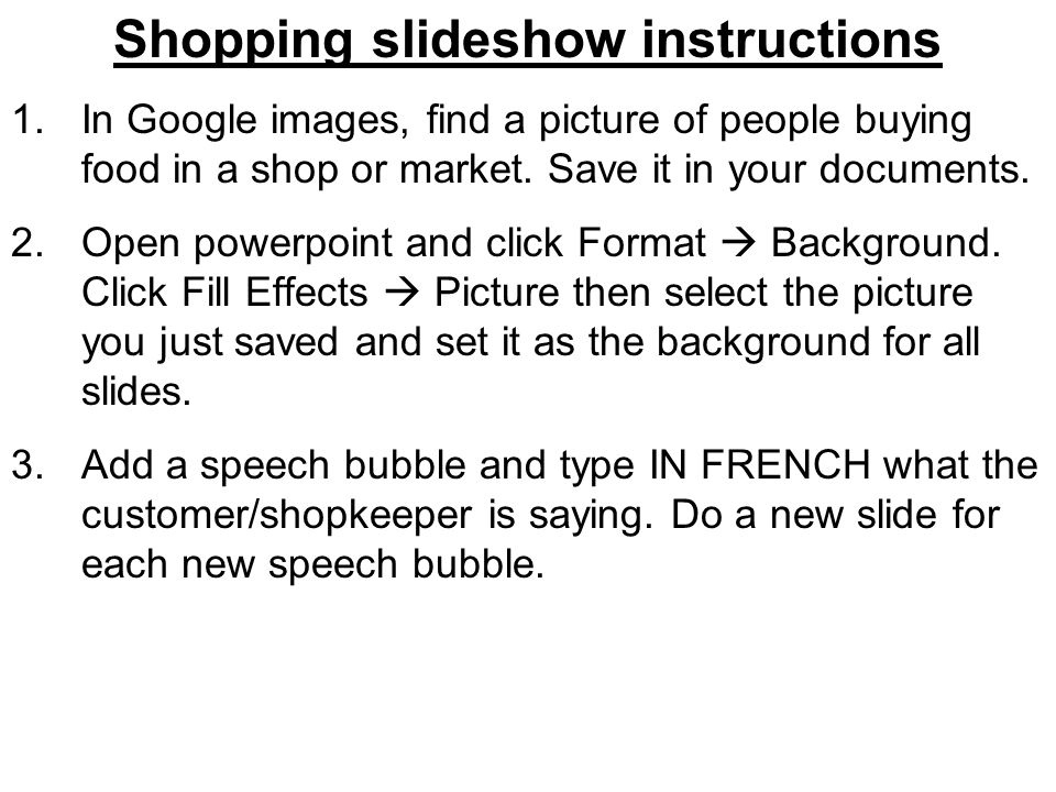 Shopping slideshow instructions 1.In Google images, find a picture of people buying food in a shop or market.