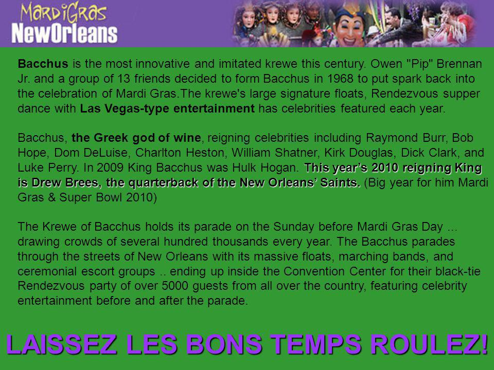 Bacchus is the most innovative and imitated krewe this century. Owen