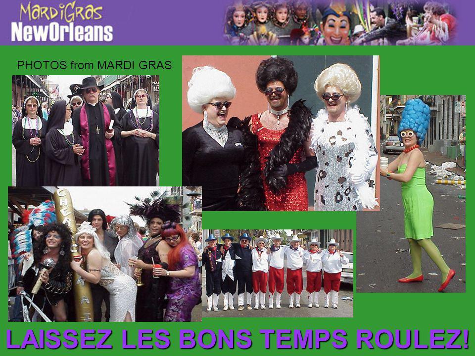 LAISSEZ LES BONS TEMPS ROULEZ! PHOTOS from MARDI GRAS