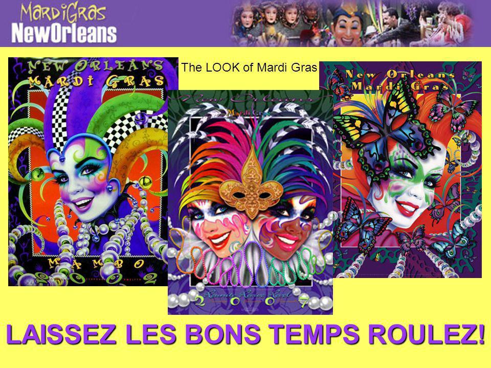 The LOOK of Mardi Gras LAISSEZ LES BONS TEMPS ROULEZ!