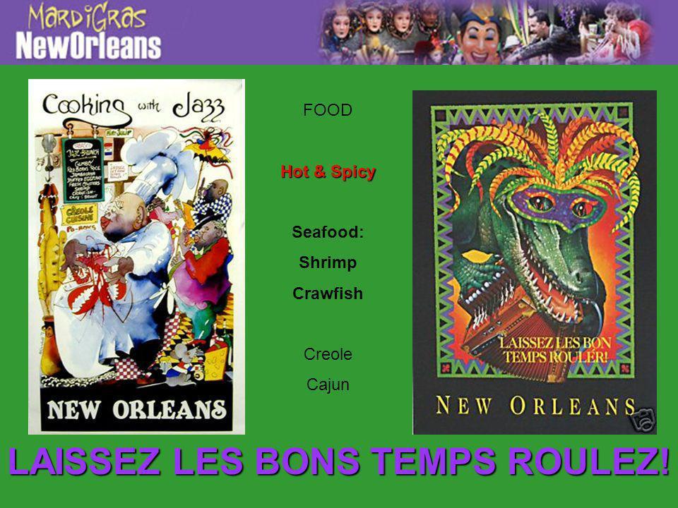 LAISSEZ LES BONS TEMPS ROULEZ! FOOD Hot & Spicy Seafood: Shrimp Crawfish Creole Cajun