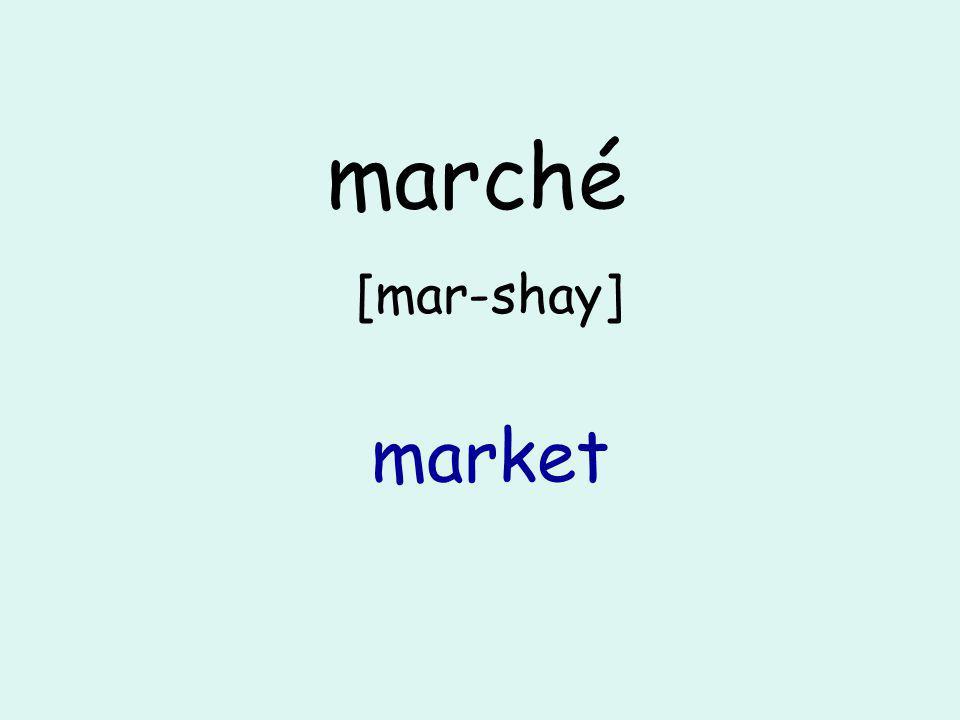 marché [mar-shay] market