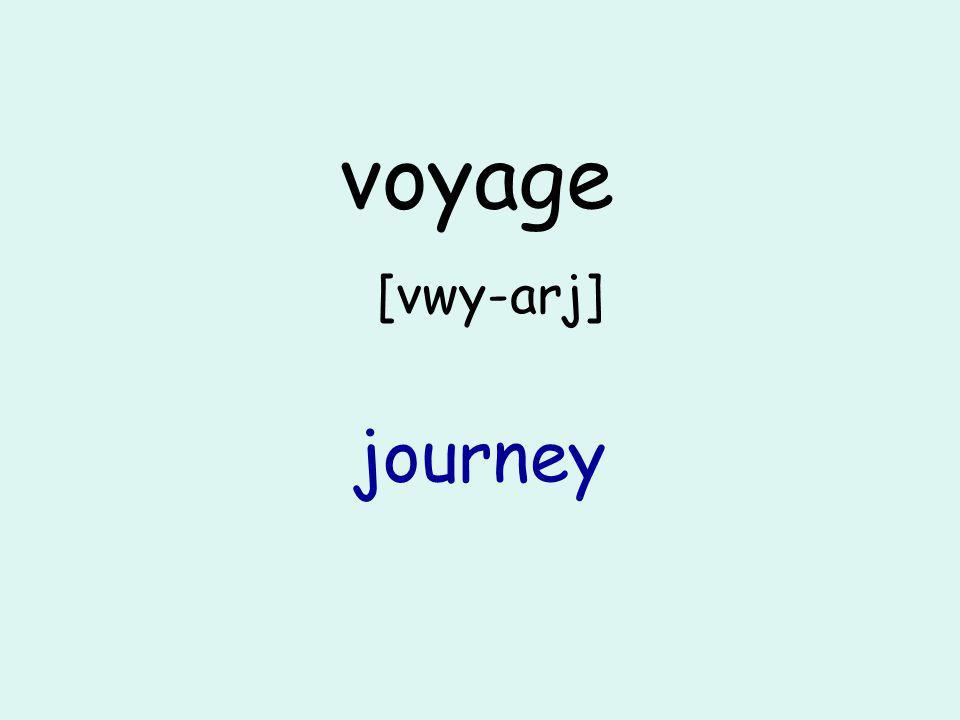 voyage [vwy-arj] journey