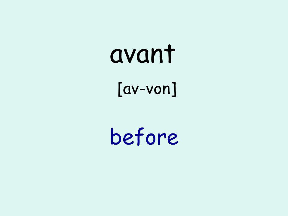 avant [av-von] before