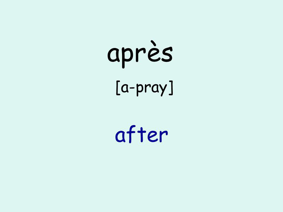 après [a-pray] after