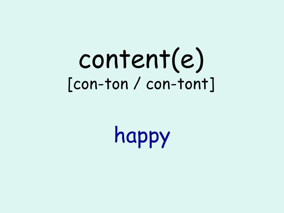 content(e) [con-ton / con-tont] happy