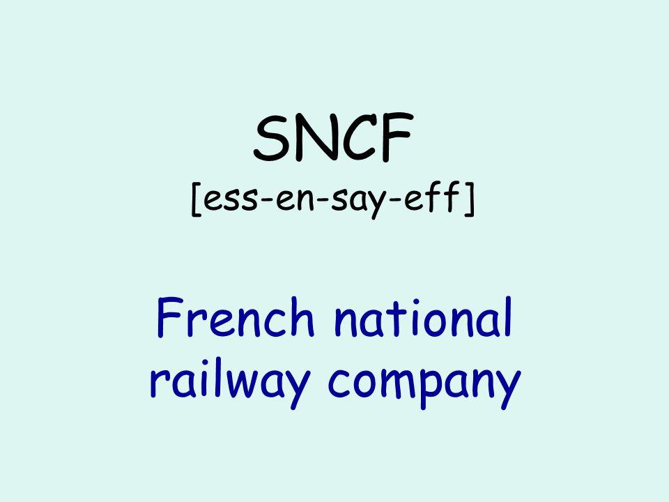 SNCF [ess-en-say-eff] French national railway company