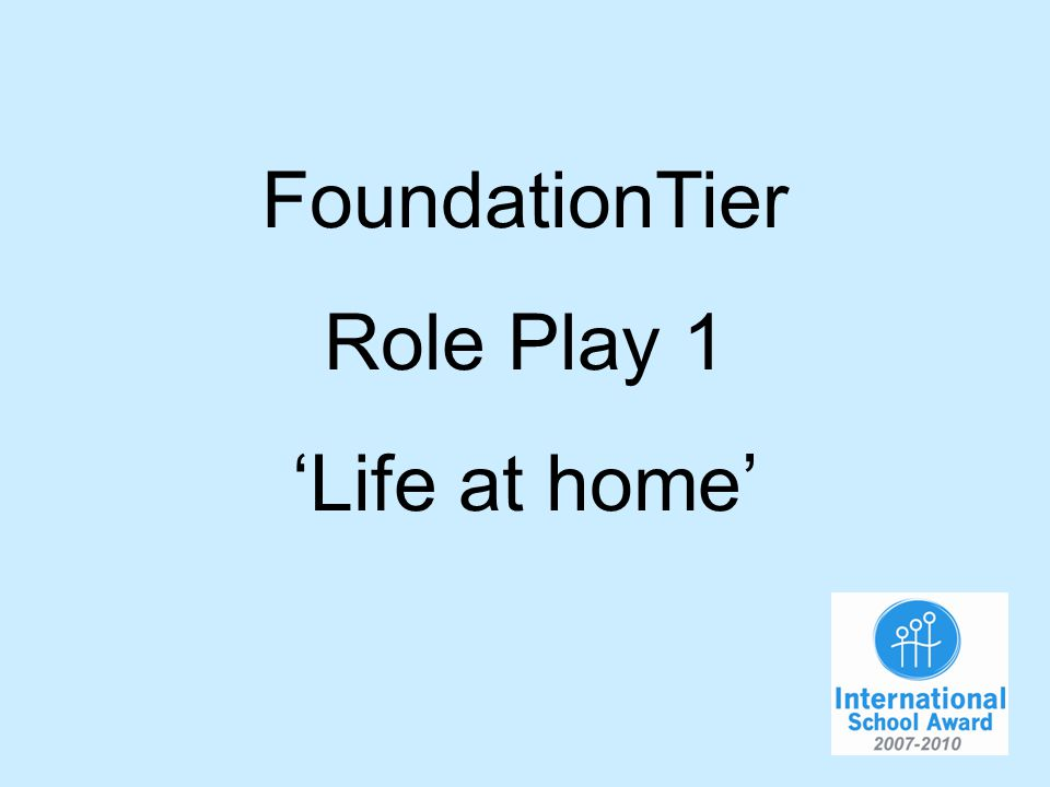 FoundationTier Role Play 1 Life at home
