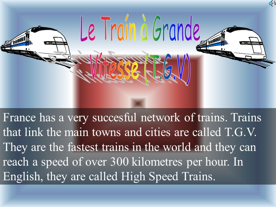 France has a very succesful network of trains.