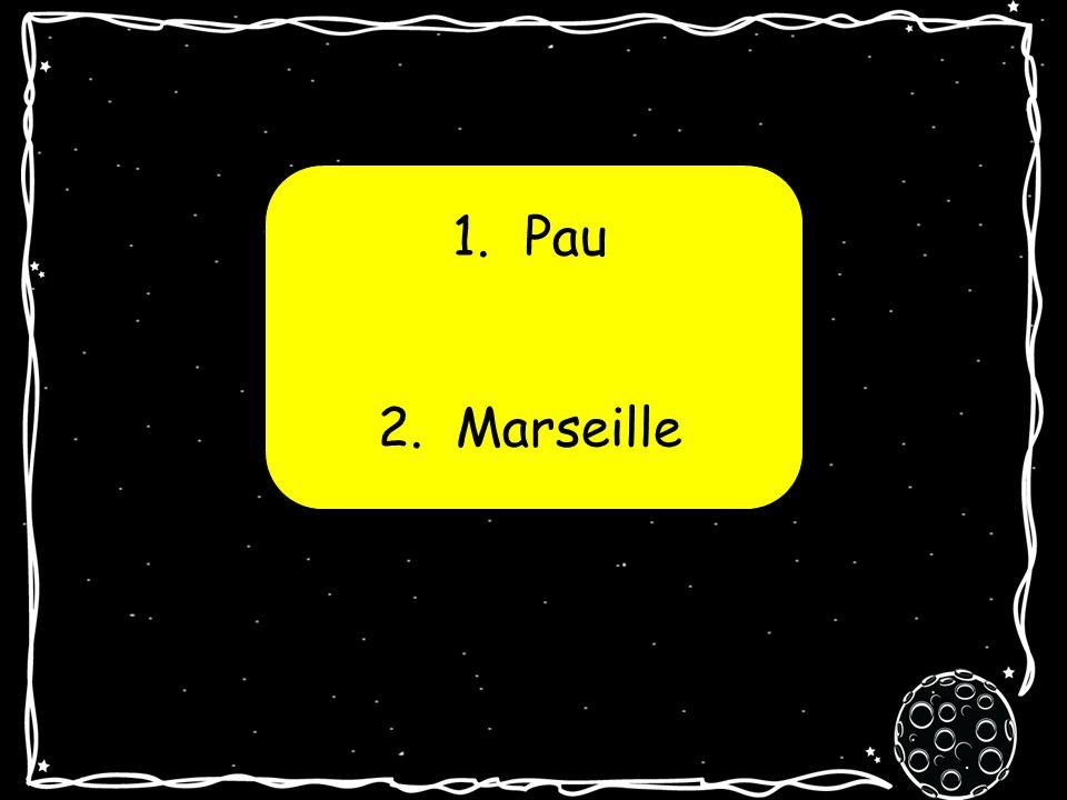 1. Paris 2. Bordeaux