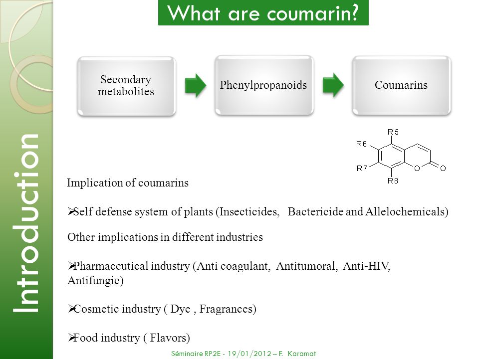 Secondary metabolites PhenylpropanoidsCoumarins Implication of coumarins Self defense system of plants (Insecticides, Bactericide and Allelochemicals)