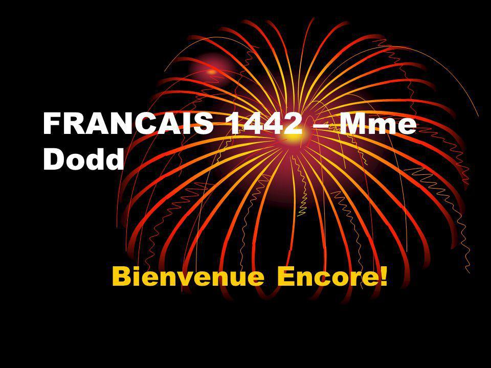FRANCAIS 1442 – Mme Dodd Bienvenue Encore!