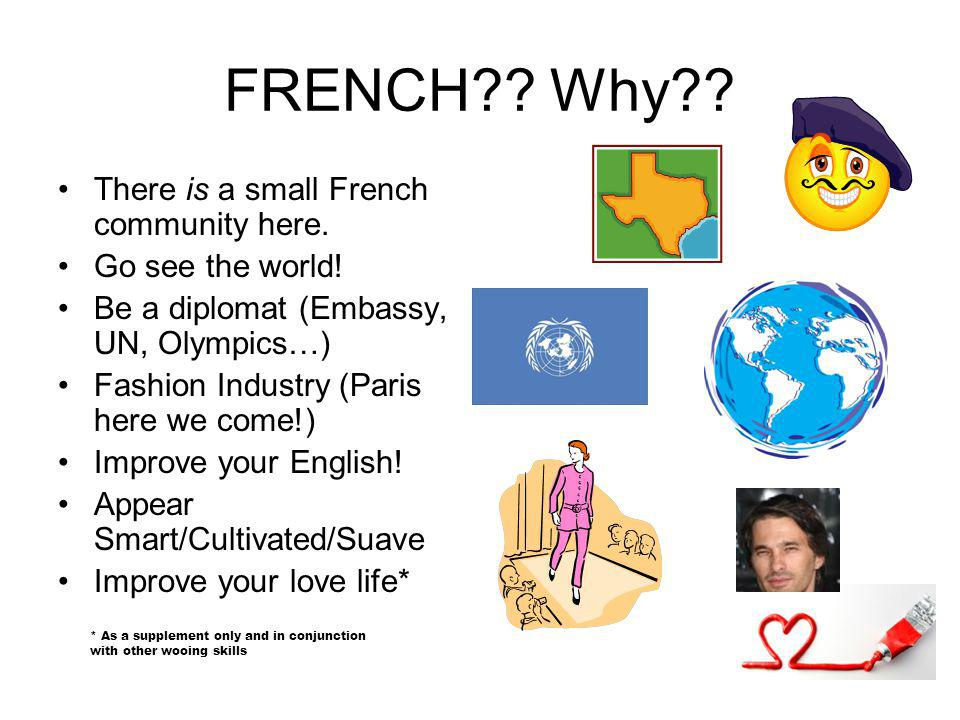 FRENCH . Why . There is a small French community here.