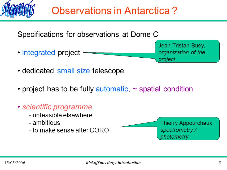 15/05/2006kickoff meeting / introduction5 Observations in Antarctica .