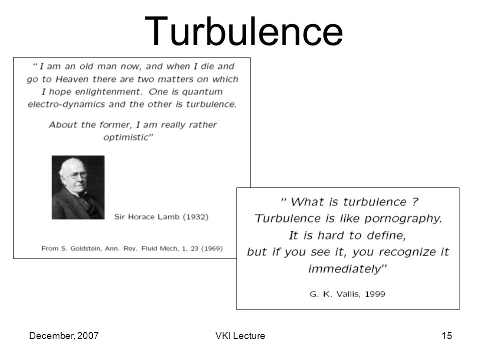 December, 2007VKI Lecture15 Turbulence