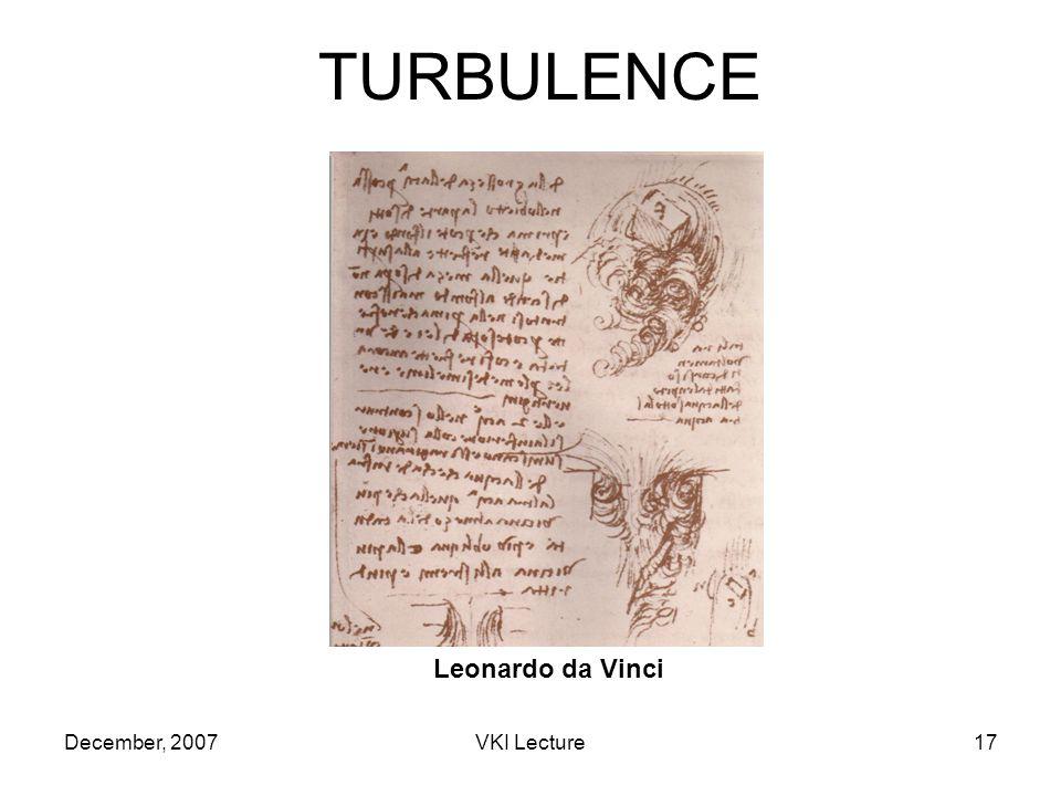 December, 2007VKI Lecture17 TURBULENCE Leonardo da Vinci