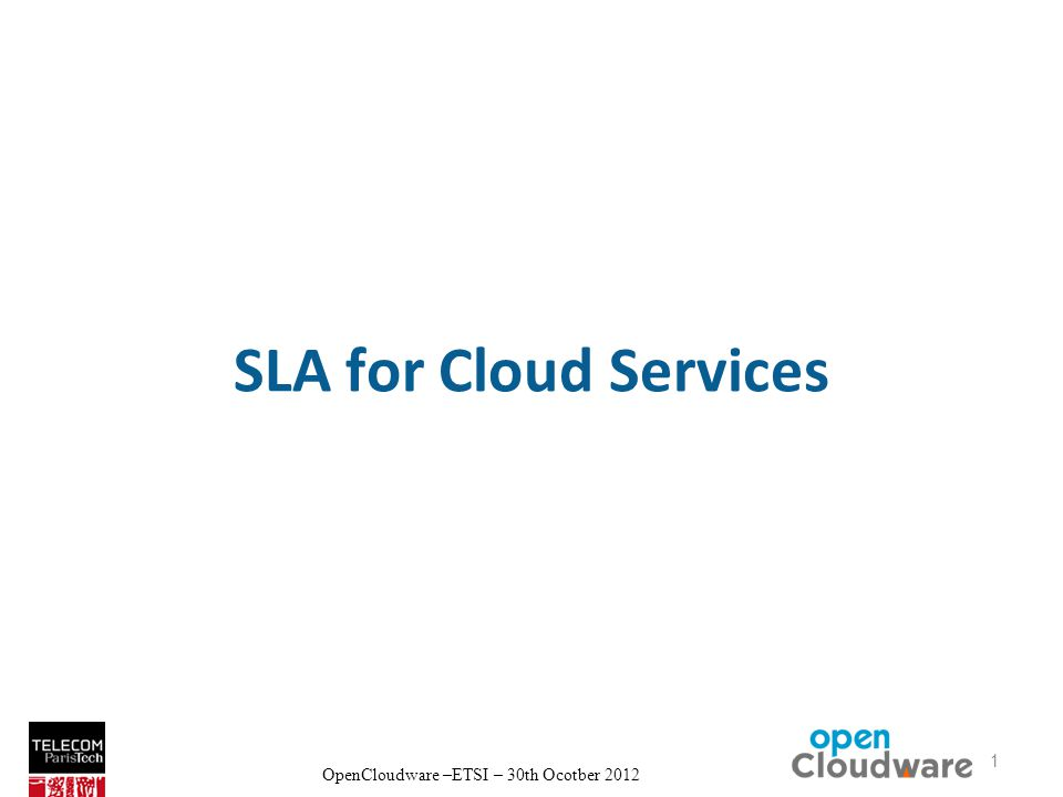 OpenCloudware –ETSI – 30th Ocotber 2012 SLA for Cloud Services 1