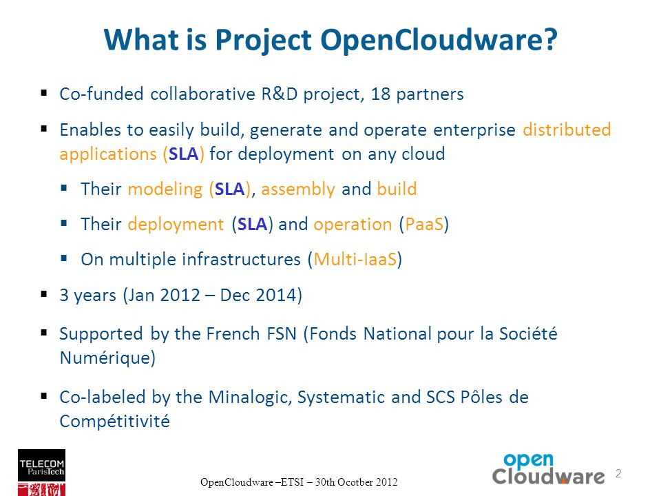 OpenCloudware –ETSI – 30th Ocotber 2012 What is Project OpenCloudware.