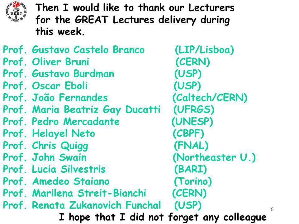 6 Prof. Gustavo Castelo Branco (LIP/Lisboa) Prof.