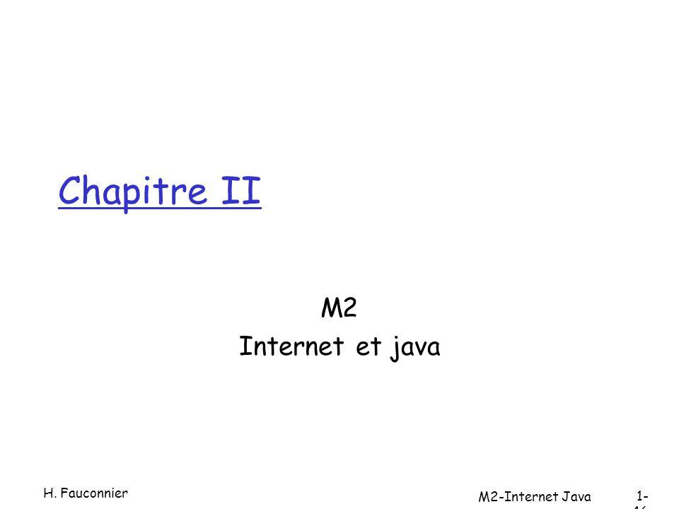 Chapitre II M2 Internet et java H. Fauconnier 1- 46 M2-Internet Java