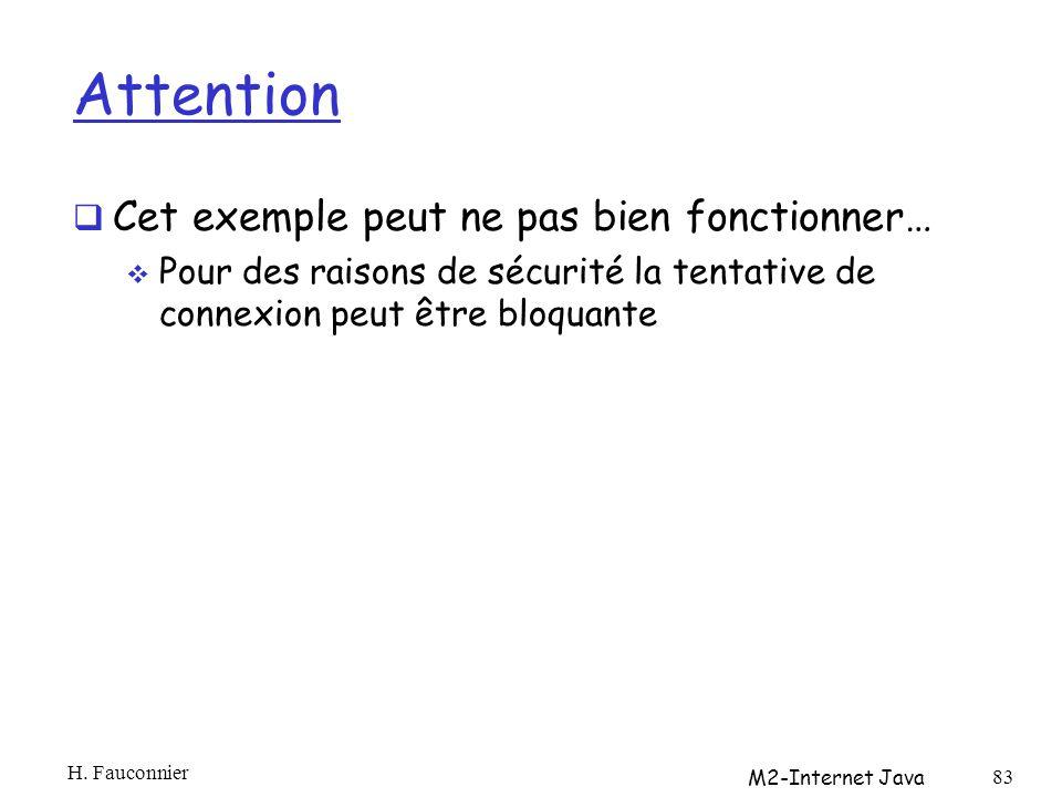 Attention Cet exemple peut ne pas bien fonctionner… Pour des raisons de sécurité la tentative de connexion peut être bloquante H.