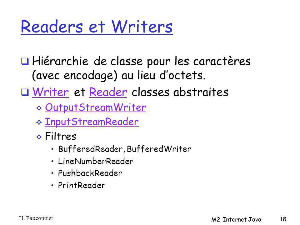 Readers et Writers Hiérarchie de classe pour les caractères (avec encodage) au lieu doctets. Writer et Reader classes abstraites WriterReader OutputSt