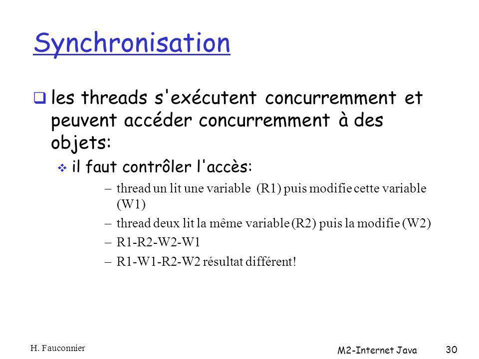 Synchronisation les threads s'exécutent concurremment et peuvent accéder concurremment à des objets: il faut contrôler l'accès: –thread un lit une var