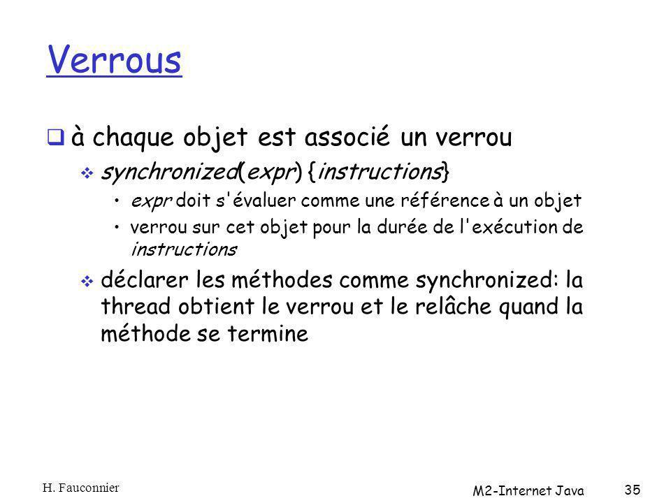 Verrous à chaque objet est associé un verrou synchronized(expr) {instructions} expr doit s'évaluer comme une référence à un objet verrou sur cet objet