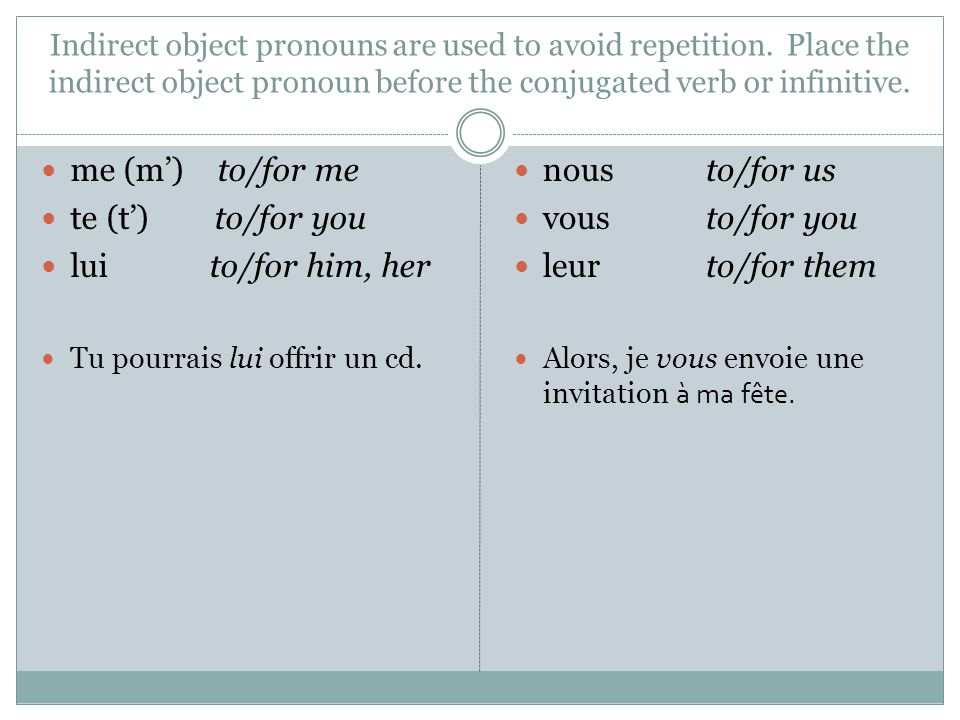Double Object Pronouns If you have a sentence with both direct and indirect object pronouns, place the pronouns in the order presented in the chart below.