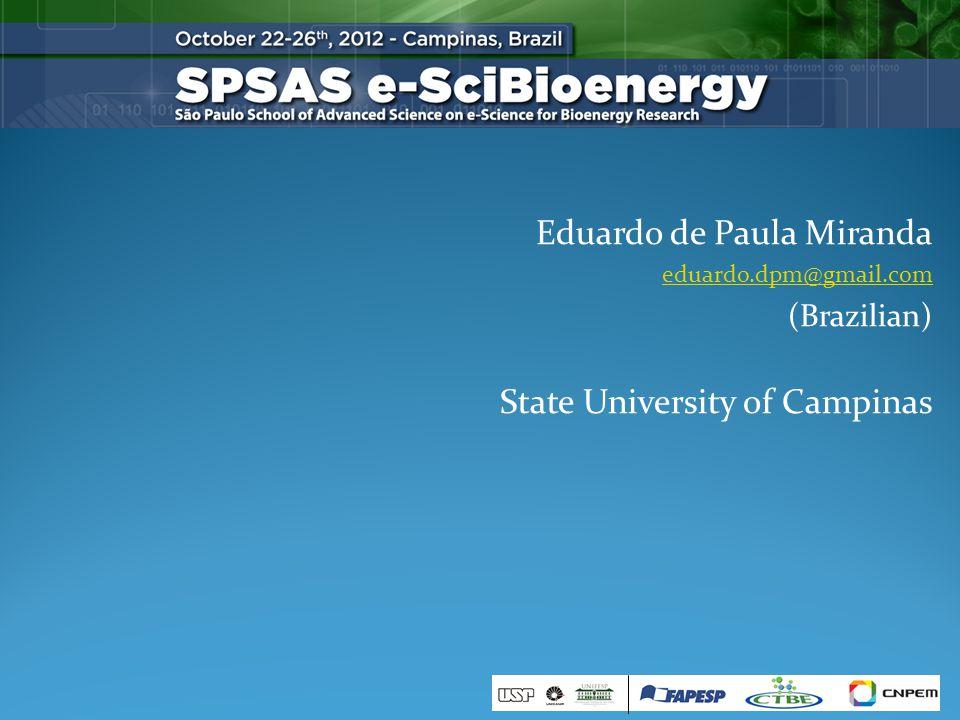 Eduardo de Paula Miranda eduardo.dpm@gmail.com (Brazilian) State University of Campinas