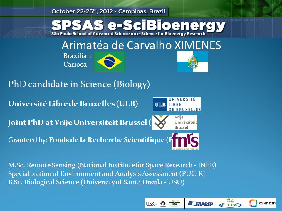 Arimatéa de Carvalho XIMENES PhD candidate in Science (Biology) Université Libre de Bruxelles (ULB) joint PhD at Vrije Universiteit Brussel (VUB) Granteed by: Fonds de la Recherche Scientifique (FNRS) M.Sc.