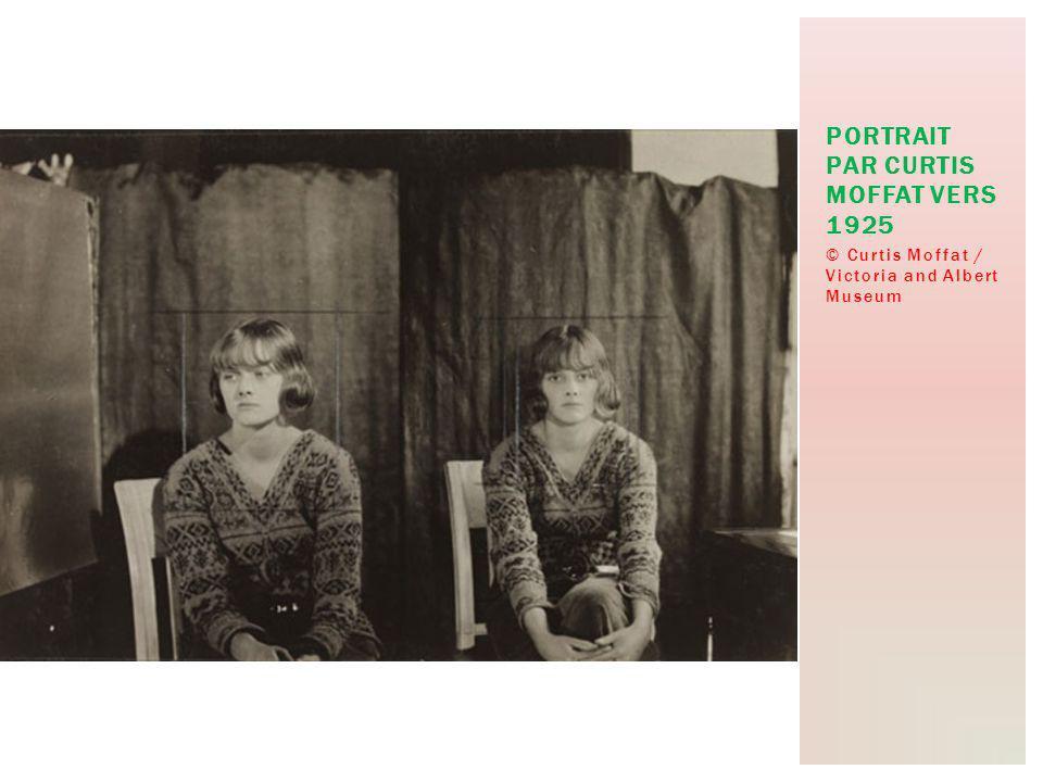 © Curtis Moffat / Victoria and Albert Museum PORTRAIT PAR CURTIS MOFFAT VERS 1925