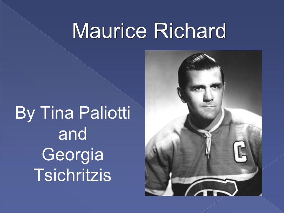 Maurice Richard By Tina Paliotti and Georgia Tsichritzis