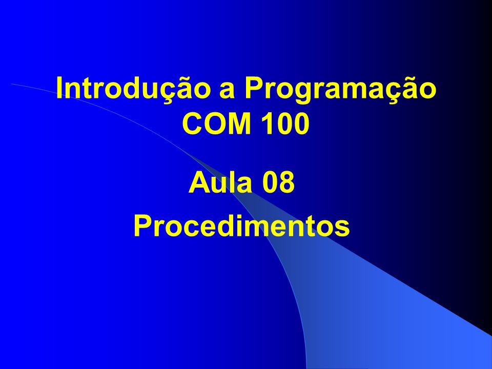 Introdução a Programação COM 100 Aula 08 Procedimentos
