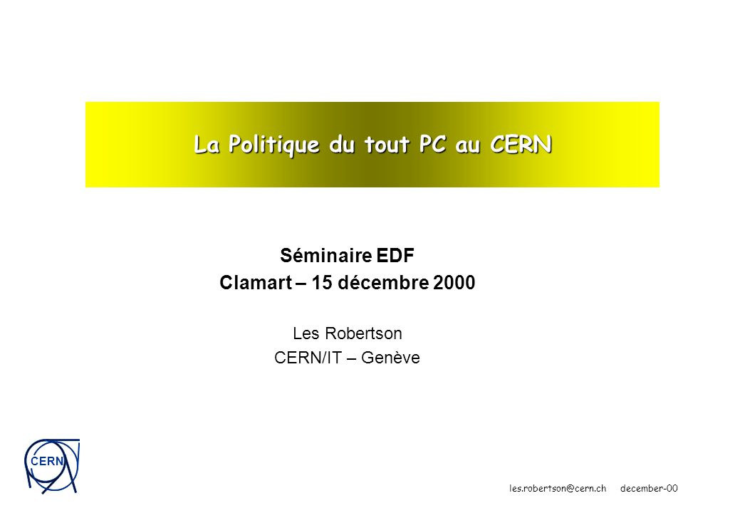 CERN december-00 - #22les robertson - cern/it Current Status – other applications Desktop applications Web, Office, ….