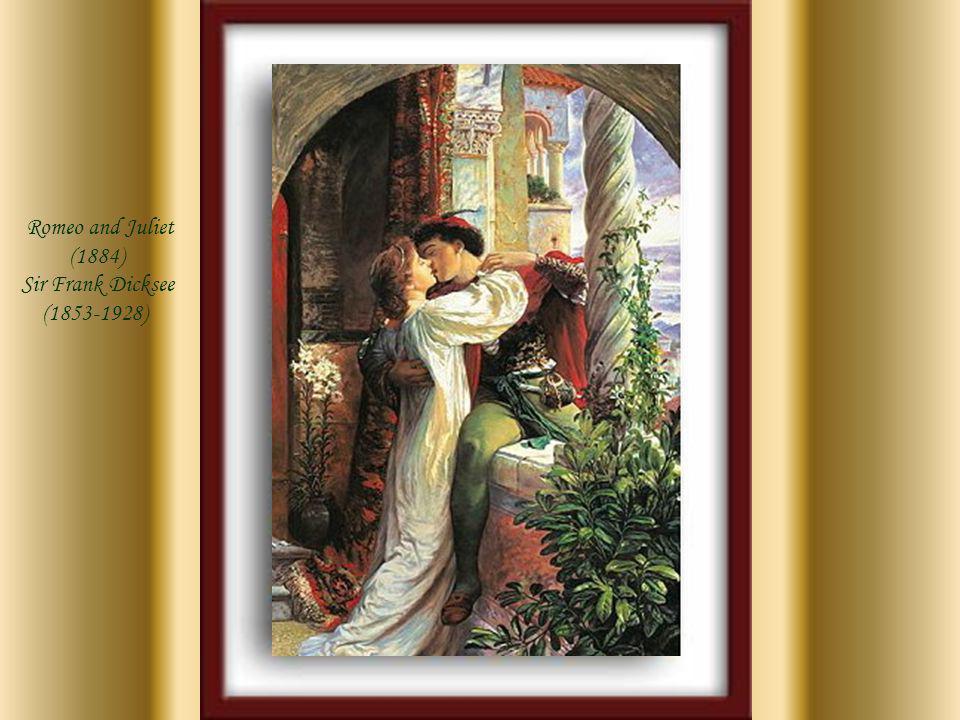 Romeo and Juliet (1884) Sir Frank Dicksee (1853-1928)