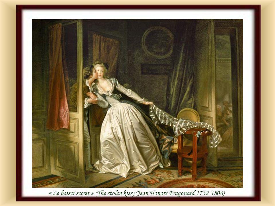 « Le baiser secret » (The stolen kiss) (Jean Honoré Fragonard 1732-1806)