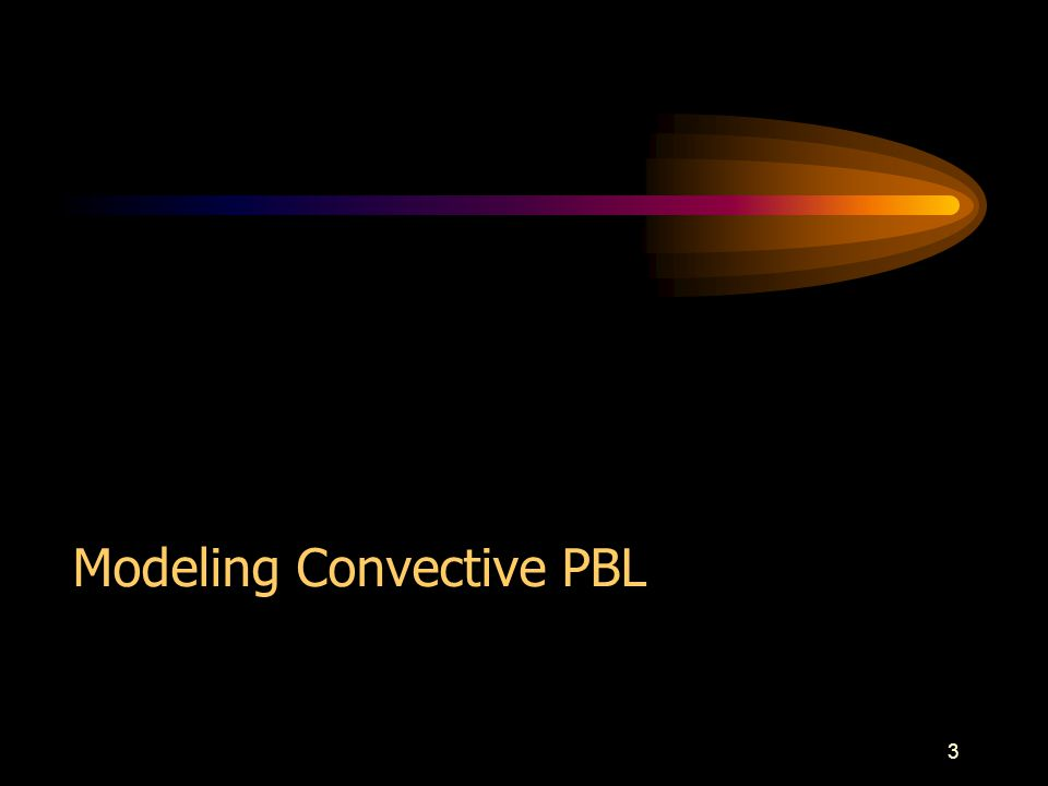 3 Modeling Convective PBL