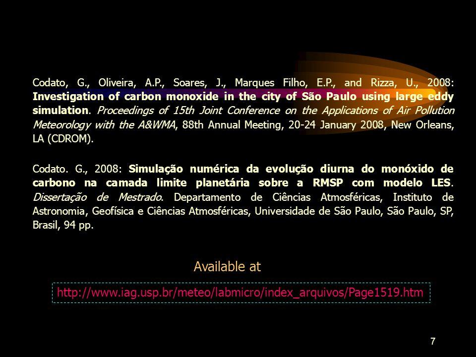7 Codato, G., Oliveira, A.P., Soares, J., Marques Filho, E.P., and Rizza, U., 2008: Investigation of carbon monoxide in the city of São Paulo using large eddy simulation.