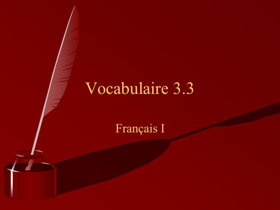 Français I Vocabulaire 3.3