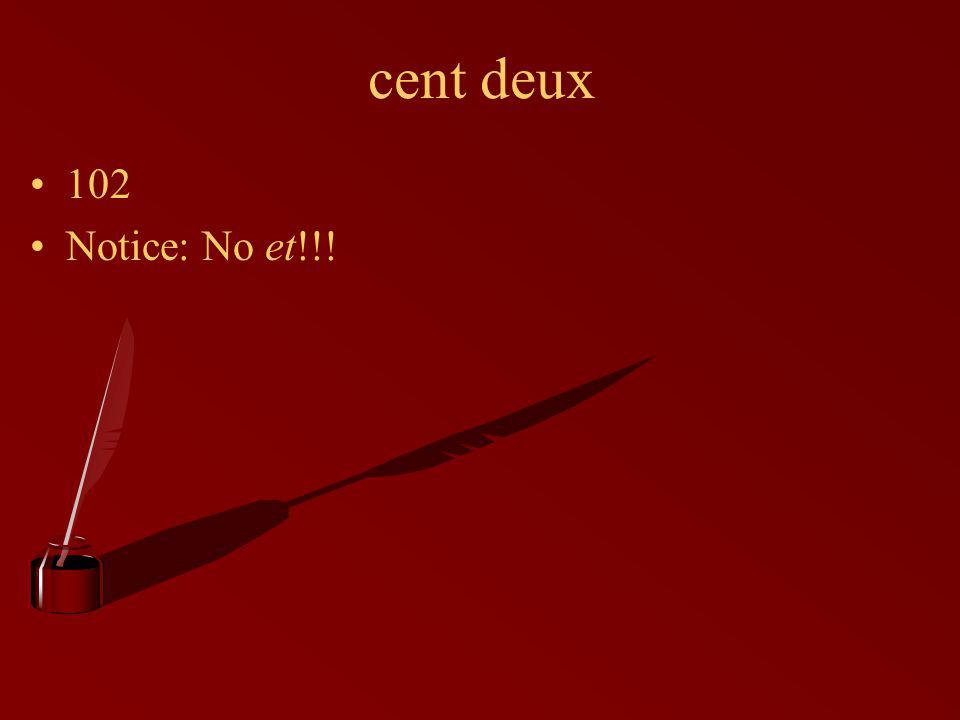cent deux 102 Notice: No et!!!