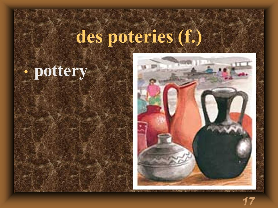 17 des poteries (f.) pottery