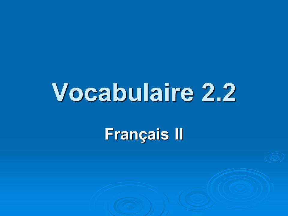 Vocabulaire 2.2 Français II