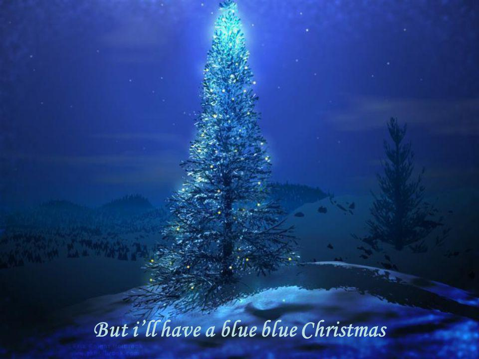 BLUE CHRISTMAS Youll be doing alright with your Christmas of white Automatique