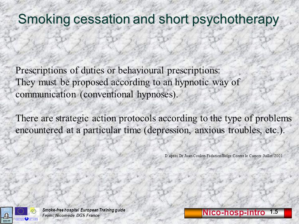 Nico-hosp-intro 1.5 Smoke-free hospital European Training guide From: Nicomède DGS France Smoking cessation and short psychotherapy Prescriptions of d