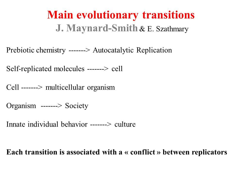 Main evolutionary transitions J. Maynard-Smith & E.