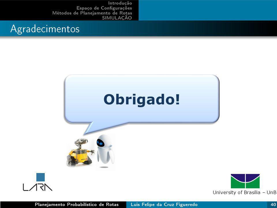 Obrigado! University of Brasilia – UnB